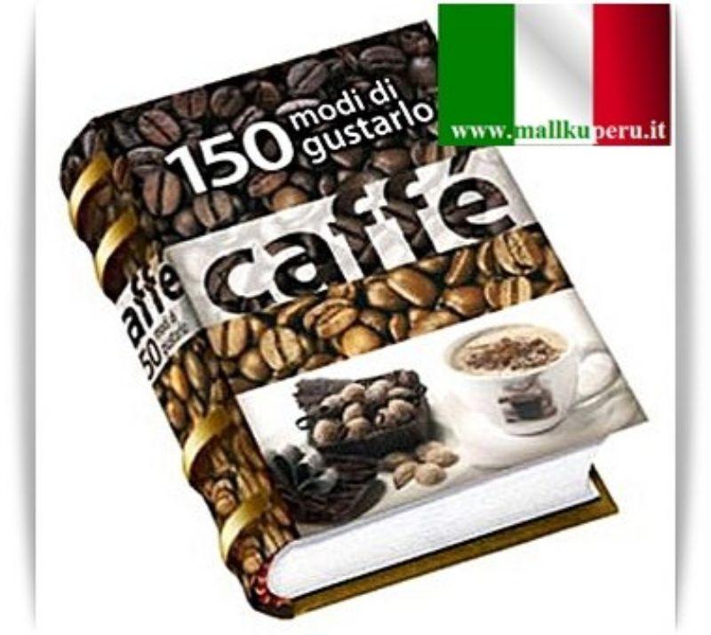 CAFFE'---150-modi-di-gustarlo